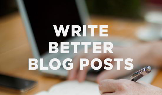 4 Tips for Writing Better Blog Posts